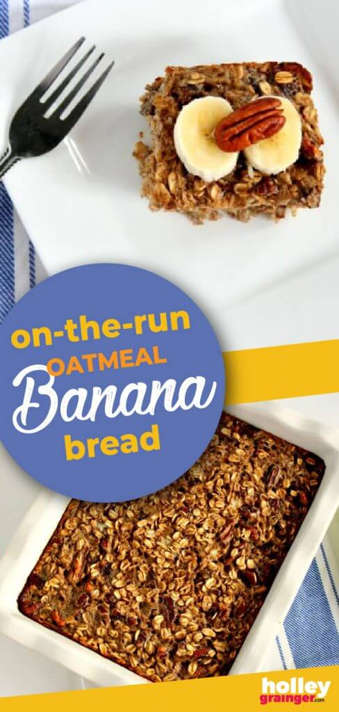 Baked Banana Bread Oatmeal from Holley Grainger
