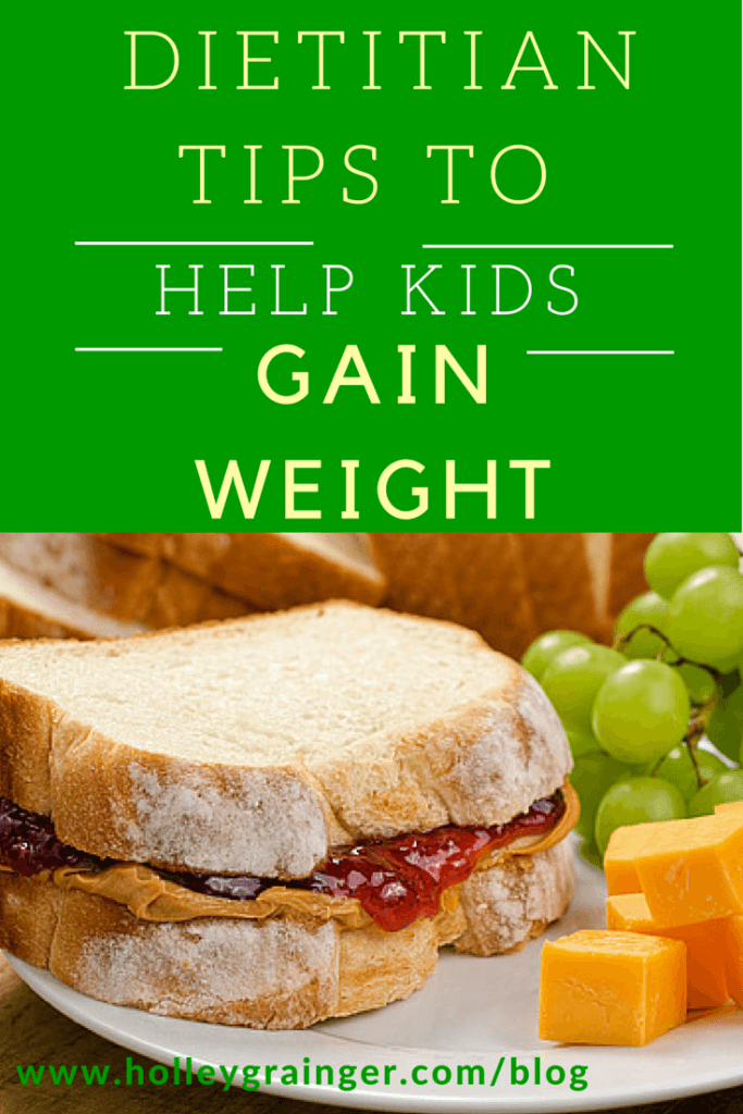 Dietitian Tips To Help Your Child Gain Weight Holley Grainger