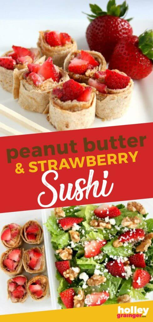 Peanut Butter and Strawberry Sushi, from Holley Grainger