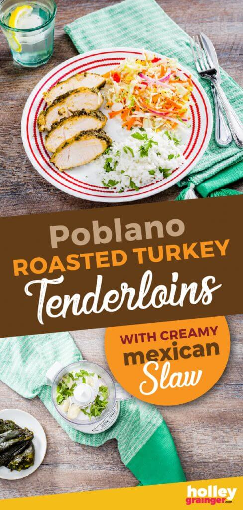 Poblano Roasted Turkey Tenderloins with Creamy Mexican Slaw
