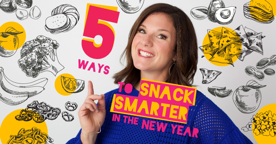 Learn to snack smarter in the new year and satisfy your hunger with nutritious, convenient options that taste great (without spoiling your dinner!).