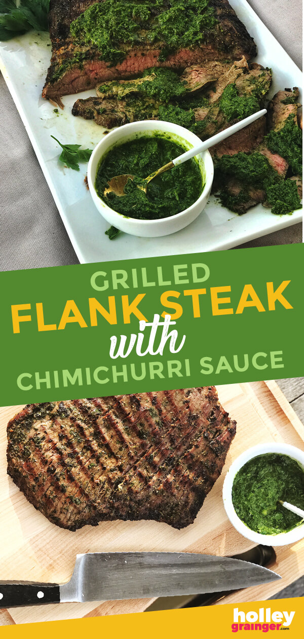 Grilled Flank Steak with Chimichurri Sauce from Holley Grainger