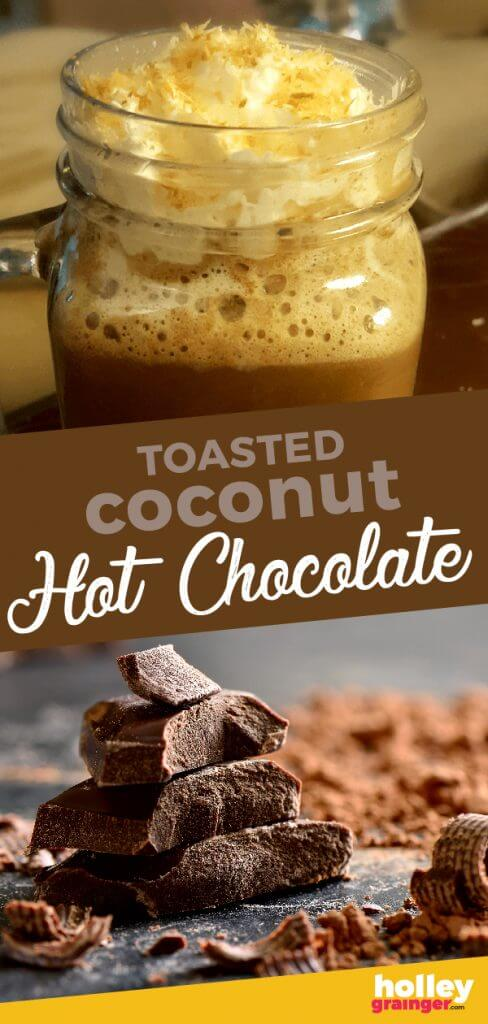 Toasted Coconut Hot Chocolate from Holley Grainger