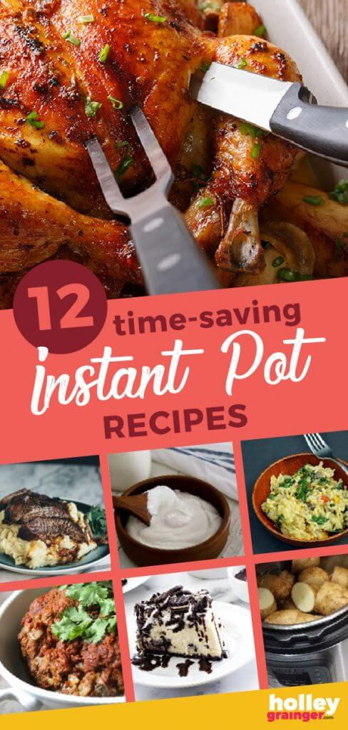 12 Time-Saving Instant Pot Recipes from Holley Grainger