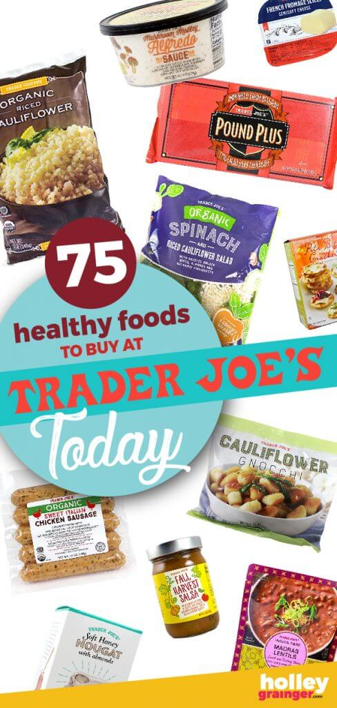 75 Healthy Foods to Buy at Trader Joe's Today, from Holley Grainger