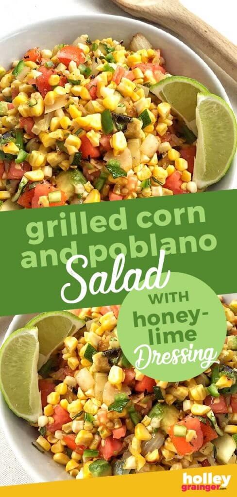 Grilled Corn and Poblano Salad with Honey-Lime Dressing from Holley Grainger