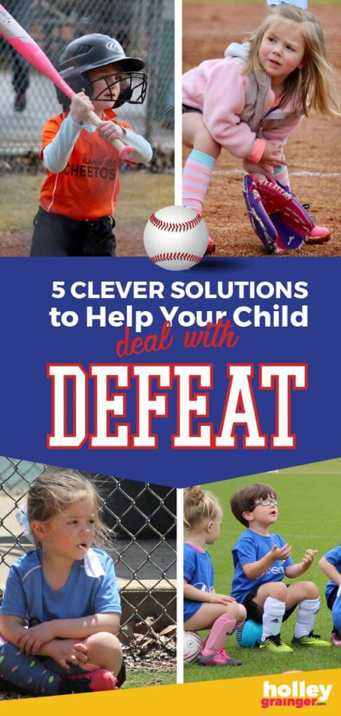 5 Clever Solutions to Help Your Child Deal With Defeat, from Holley Grainger